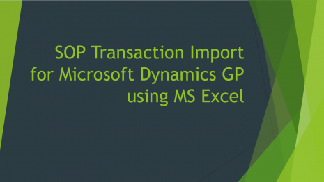 SOP Transaction Import for Microsoft Dynamics GP using MS Excel